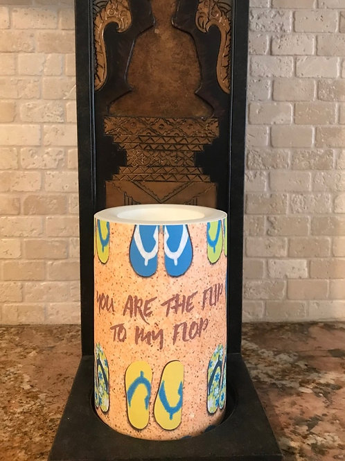 You are the Flip to my Flop, Flameless Candle, 4x6, Keleka Designs