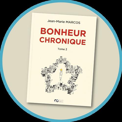 BONHEUR CHRONIQUE Tome 2