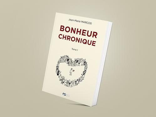 BONHEUR CHRONIQUE  Tome 1