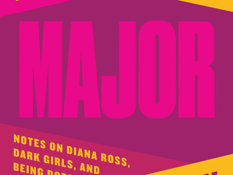 This is Major: Notes on Diana Ross, Dark Girls, and Being Dope by Shayla Lawson