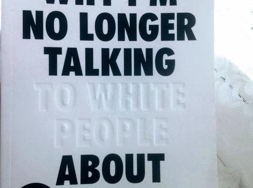 Why I'm No Longer Talking To White People About Race- Reni Eddo-Lodge
