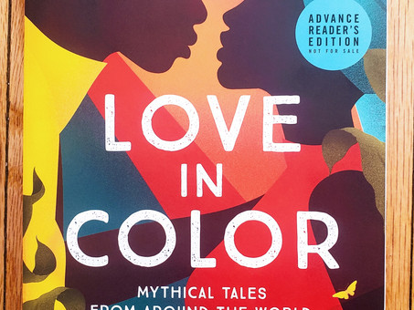 Love in Color: Mythical Tales from Around the World, Retold by Bolu Babalola