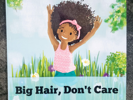 Big Hair, Don't Care by Crystal Swain-Bates (children's book)