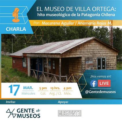 """Charla """"El Museo de Villa Ortega: hito museológico de la Patagonia Chilena"""""""