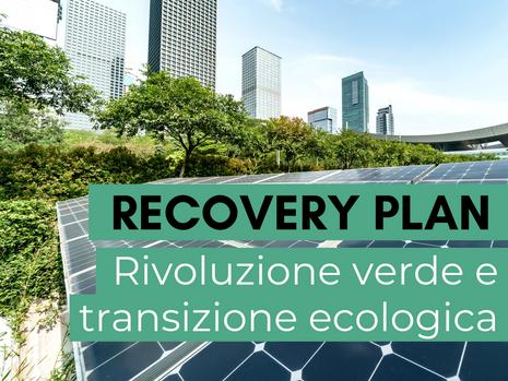 Recovery Plan: come verranno spesi i 68,9 miliardi per la rivoluzione green?