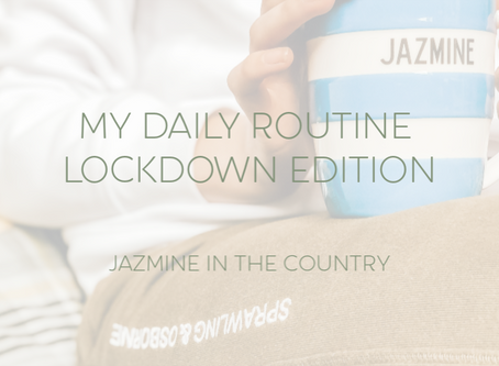 My Daily Routine | Lockdown Edition