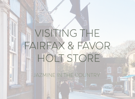 Visiting The Fairfax & Favor Holt Store