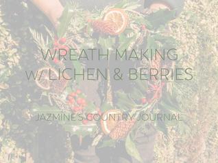 Wreath Making w/ Lichen & Berries🌿