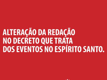 ALTERAÇÃO NA REDAÇÃO DO DECRETO QUE TRATA DOS EVENTOS NO ESPÍRITO SANTO.