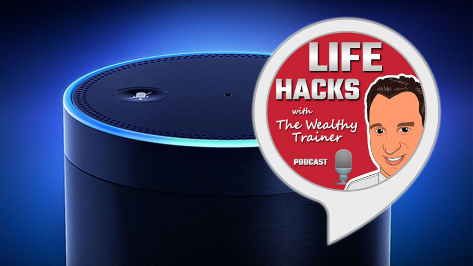 Get the LIFE HACKS Podcast on Amazon Alexa!