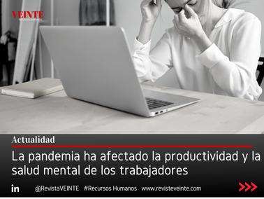La pandemia ha afectado la productividad y la salud mental de los trabajadores