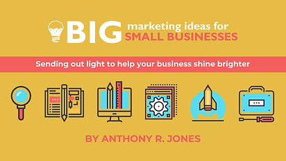 Big Marketing Ideas for Small Businesses