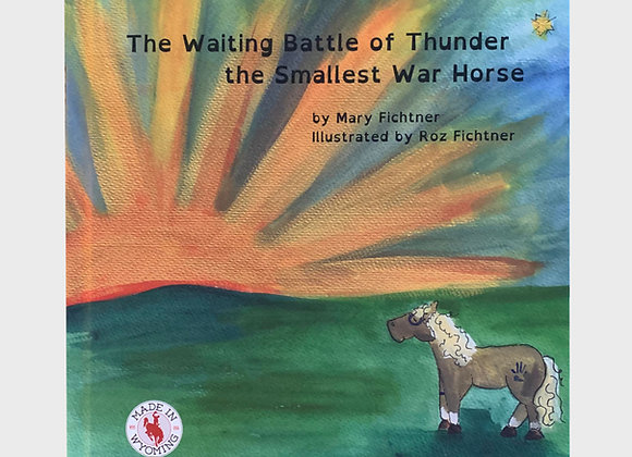 The Waiting Battle of Thunder the Smallest War Horse