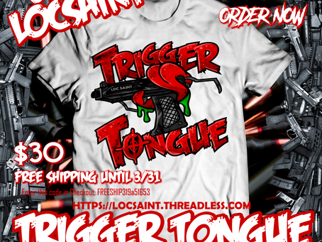 """New Loc Saint """"Trigger Tongue"""" Gear Out Now"""