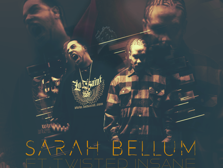 "New Single ""Sarah Bellum"" Ft.Twisted Insane OUT NOW"