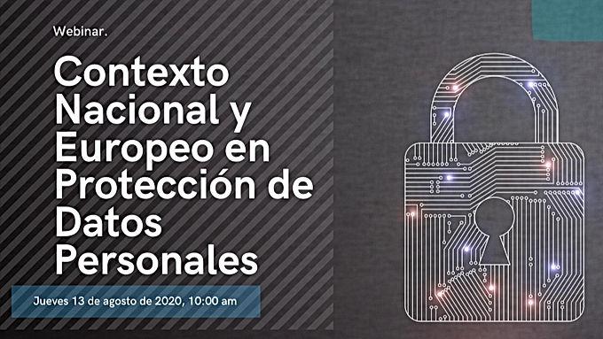 Contexto Nacional y Europeo en Protección de Datos Personales