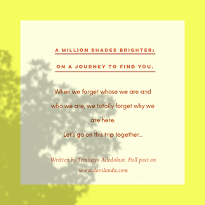 A Million Shades Brighter - On a Journey to Find You.