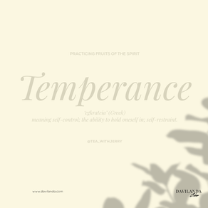 Practicing the Fruits of The Spirit: Temperance