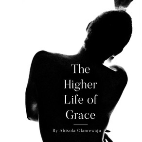 The Higher Life of Grace.