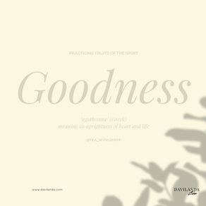 Practicing the Fruits of The Spirit: Goodness