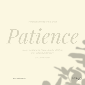Practicing the Fruits of The Spirit: Patience