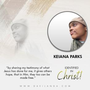 Identified In Christ: Keiana Parks