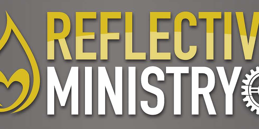 Reflective Ministry 2020 Part Two - Word and Mission (Part One not necessary to attend Part Two)