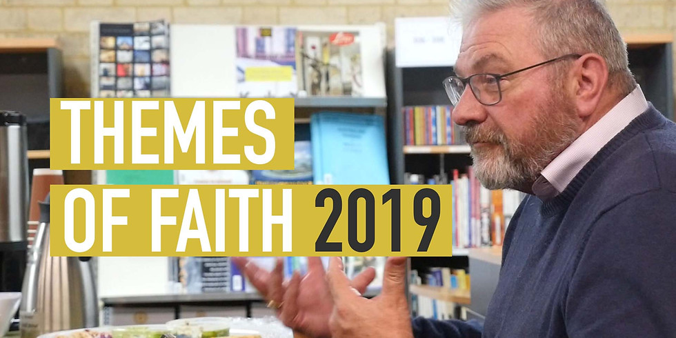 Themes of Faith 2019 - 10 Monday Sessions