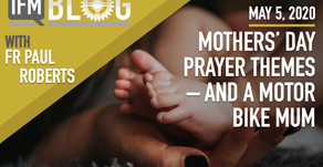 MOTHERS' DAY - PRAYER THEMES - AND A MOTOR BIKE MUM!
