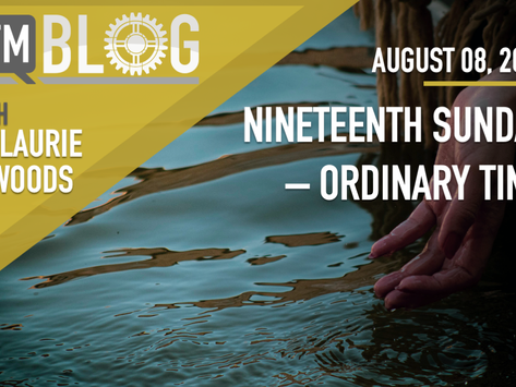 Nineteenth Sunday in Ordinary Time – Year A