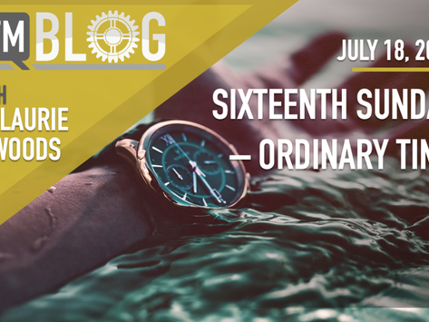 Sixteenth Sunday in Ordinary Time – Year A