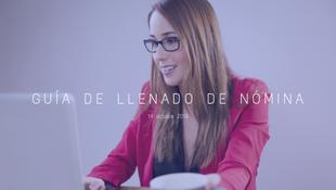ORIENTACIÓN FISCAL EN EL LLENADO DEL CFDI DE NÓMINA. Publicado el 14/10/2019