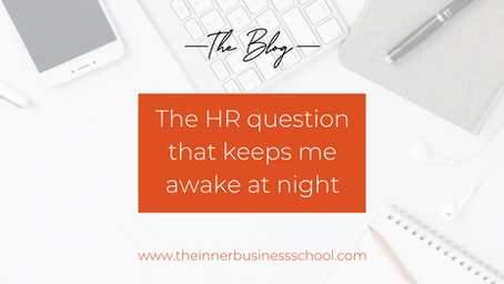 The HR question that keeps me awake at night