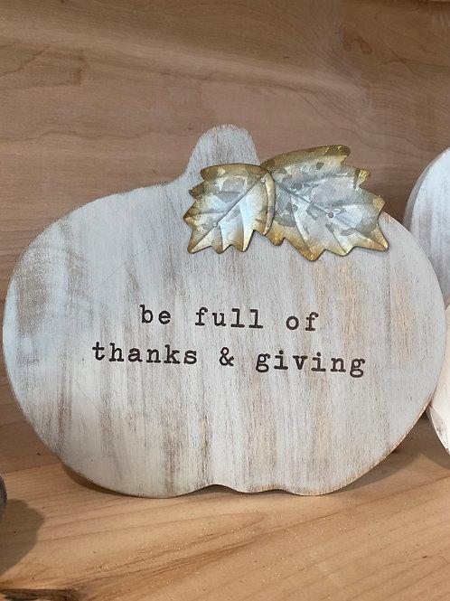 """Wooden pumpkin- """"be full…. giving"""""""