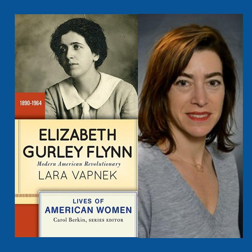 Author Conversation with Elizabeth Gurley Flynn biographer Dr. Lara Vapnek