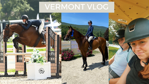 HORSE SHOW VLOG   Vermont