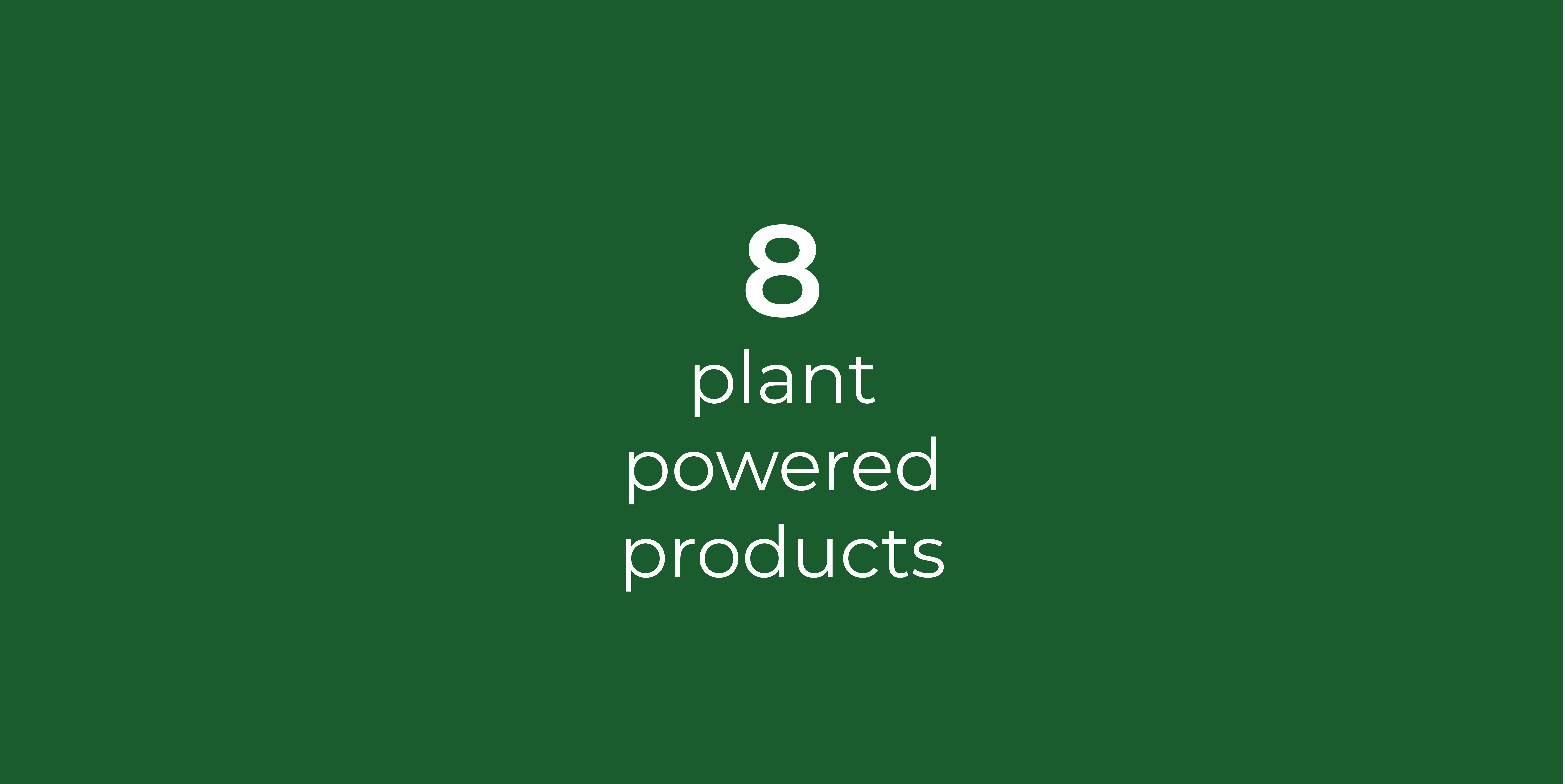 8 Plant Powered Products