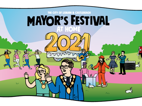The City of Lisburn & Castlereagh Mayor's Festival at Home 2021