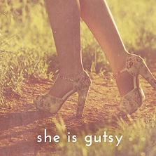 She is gutsy