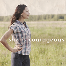 She Is Courageous