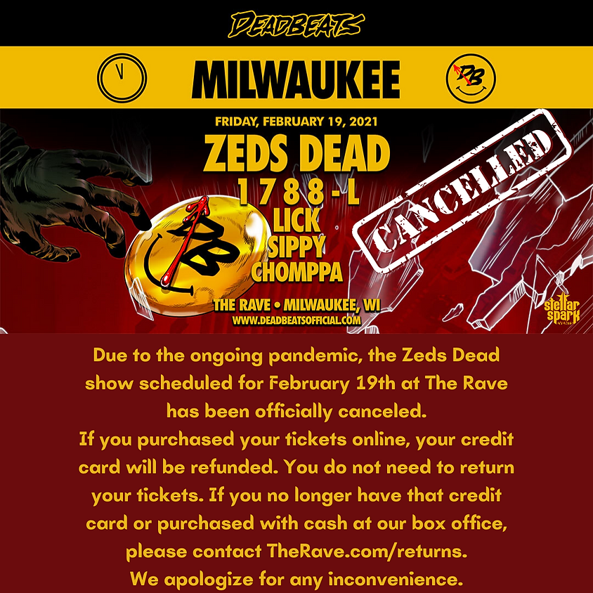 [Canceled] Deadbeats - Zeds Dead at The Rave