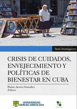 Crisis de cuidados, envejecimiento y políticas de bienestar en Cuba