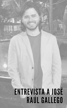 Entrevista aJosé Raúl Gallego
