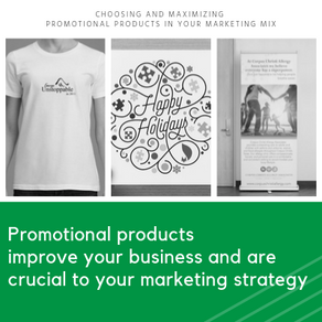 6 Tips to Choosing and Maximizing Promotional Products in Your Marketing Mix