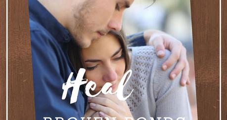 Heal Broken Bonds.jpg
