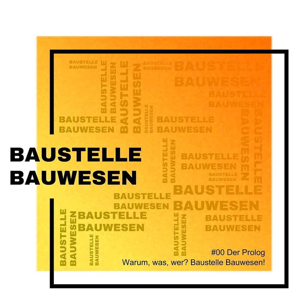 Podcast Baustelle Bauwesen Episode #00