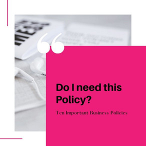 10 Business Policies you MUST have!