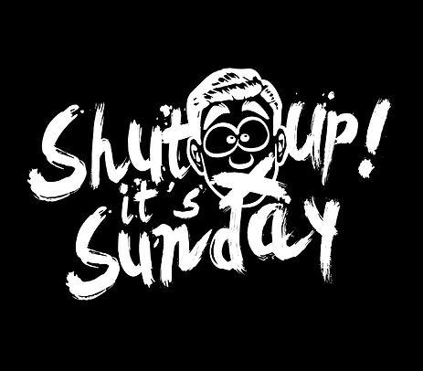 Shutup its Sunday2.jpg