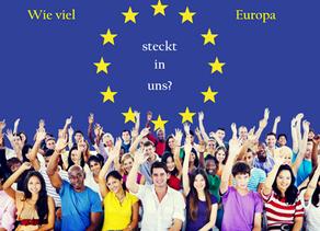 Seien wir mal ehrlich: Wie viel Europa steckt in uns?