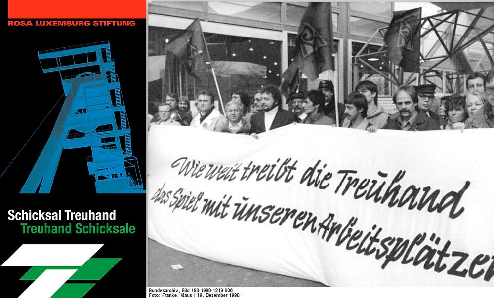 """Copyrights: v.l.n.r. : Rosa Luxemburg Stiftung (Cover der Publikation) / """"Wie weit treibt die Treuhand das Spiel mit unseren Arbeitsplätzen"""" / Bundesarchiv, Bild 183-1990-1219-006 / Franke, Klaus / CC-BY-SA 3.0"""